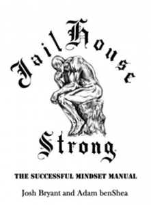 Jailhouse Strong | No frills training for strength and unarmed combat | Adam benShea | Josh Bryant | BOOKS | Jailhouse Strong | Amazon Bestseller Strength Unarmed Combat Book | Successful Mindset